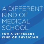 A different kind of medical school for a different kind of physician